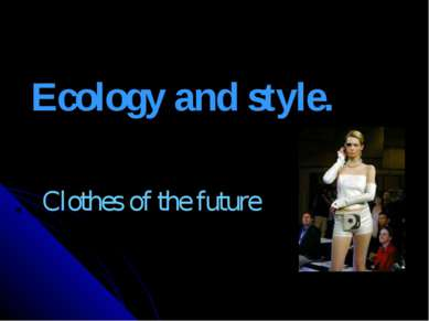 Ecology and style. Clothes of the future