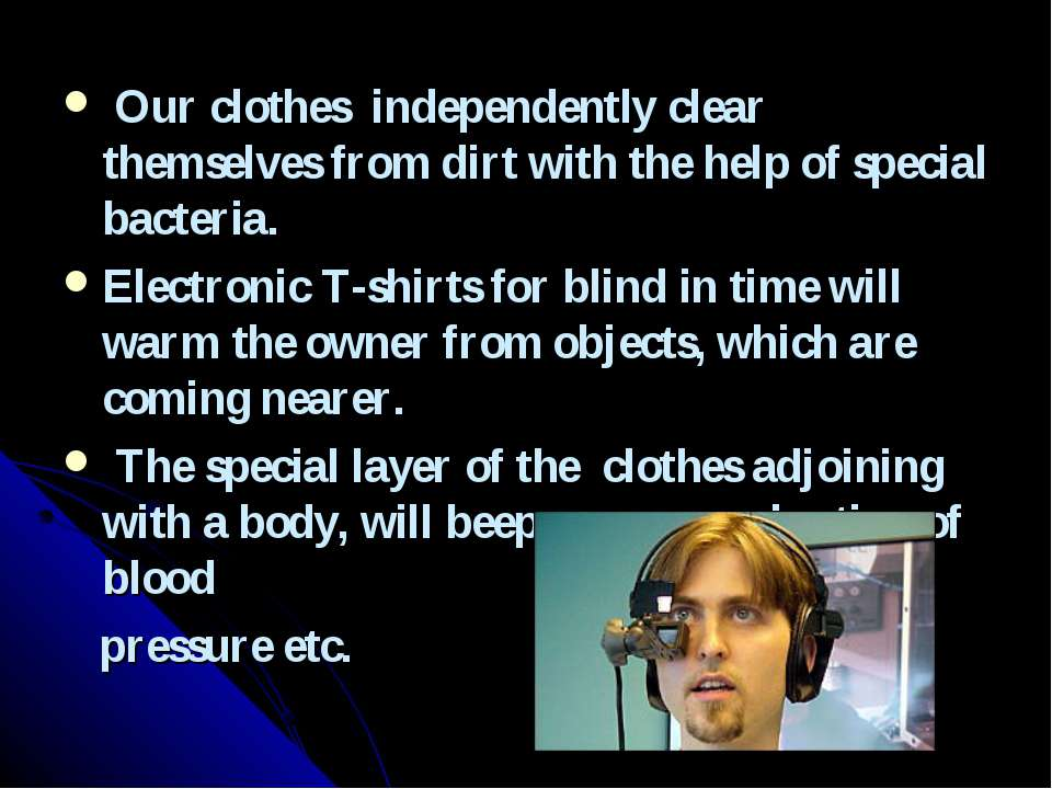 Our clothes independently clear themselves from dirt with the help of special...