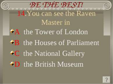 14.You can see the Raven Master in A the Tower of London B the Houses of Parl...