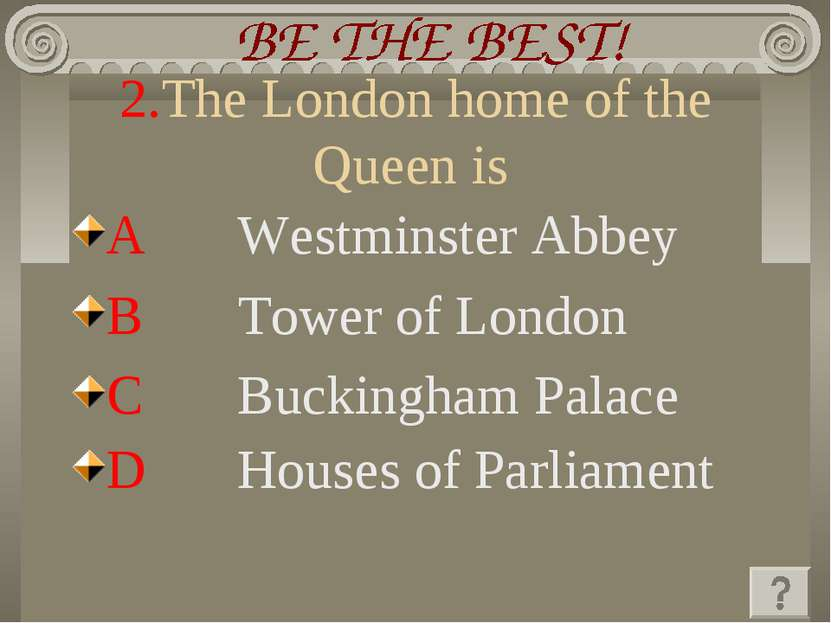 2.The London home of the Queen is A Westminster Abbey B Tower of London C Buc...