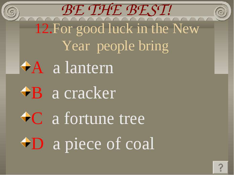 12.For good luck in the New Year people bring A a lantern B a cracker C a for...