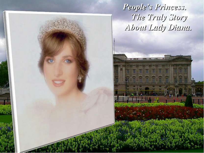 People's Princess. The Truly Story About Lady Diana.