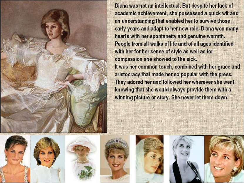 Diana was not an intellectual. But despite her lack of academic achievement, ...