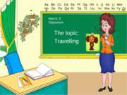 The topic: Travelling