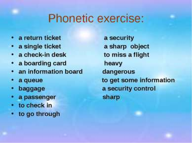 Phonetic exercise: a return ticket a security a single ticket a sharp object ...
