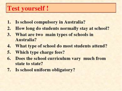 Test yourself ! Is school compulsory in Australia? How long do students norma...