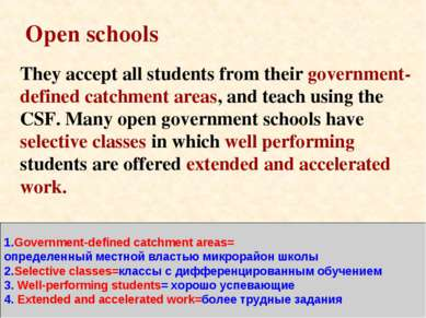 Open schools They accept all students from their government-defined catchment...