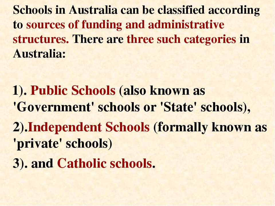 Schools in Australia can be classified according to sources of funding and ad...