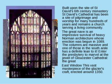 Built upon the site of St David's 6th century monastery St David's Cathedral ...