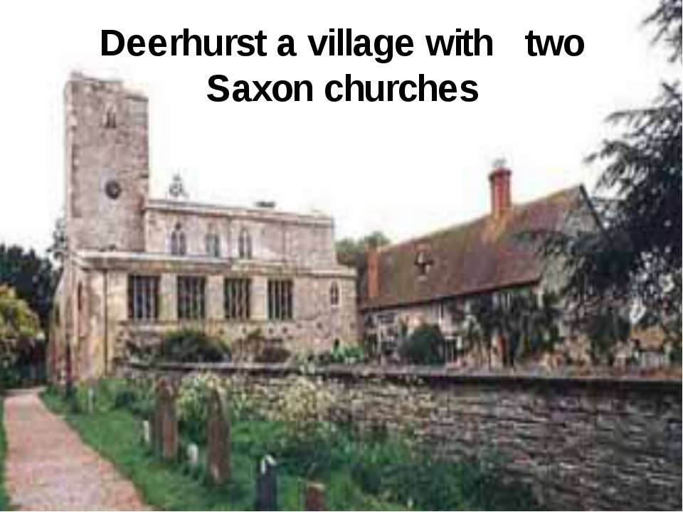 Deerhurst a village with two Saxon churches