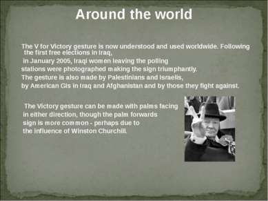 Around the world The V for Victory gesture is now understood and used worldwi...