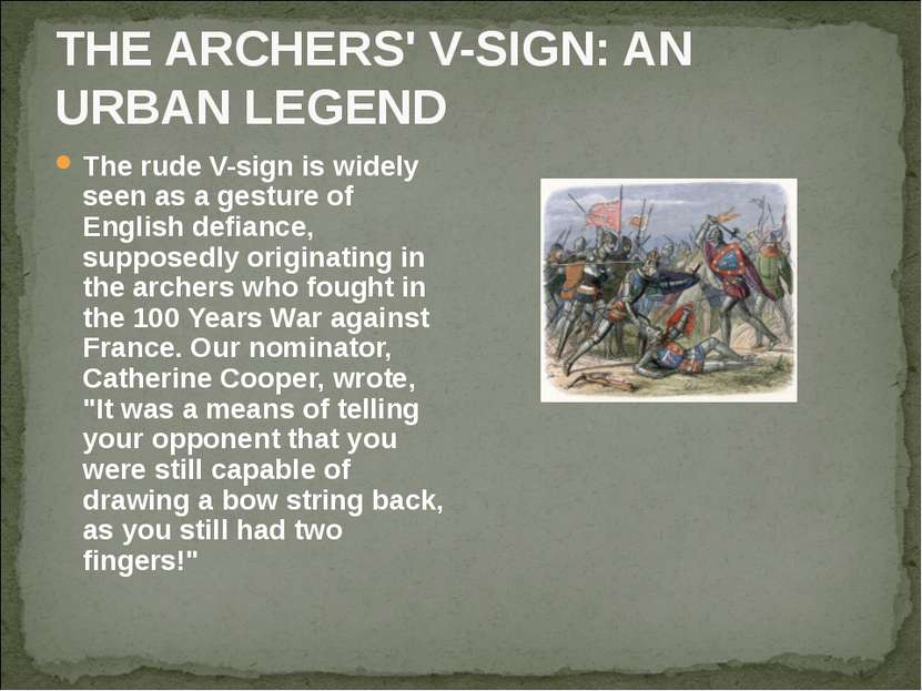 THE ARCHERS' V-SIGN: AN URBAN LEGEND The rude V-sign is widely seen as a gest...