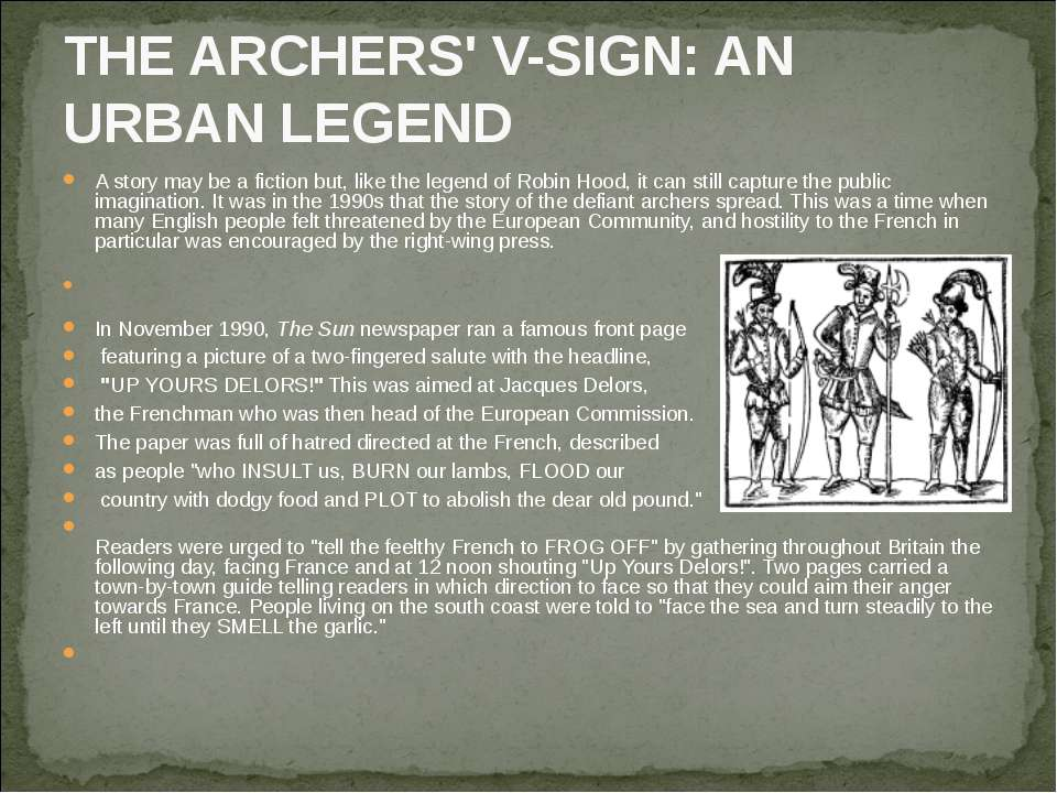THE ARCHERS' V-SIGN: AN URBAN LEGEND A story may be a fiction but, like the l...