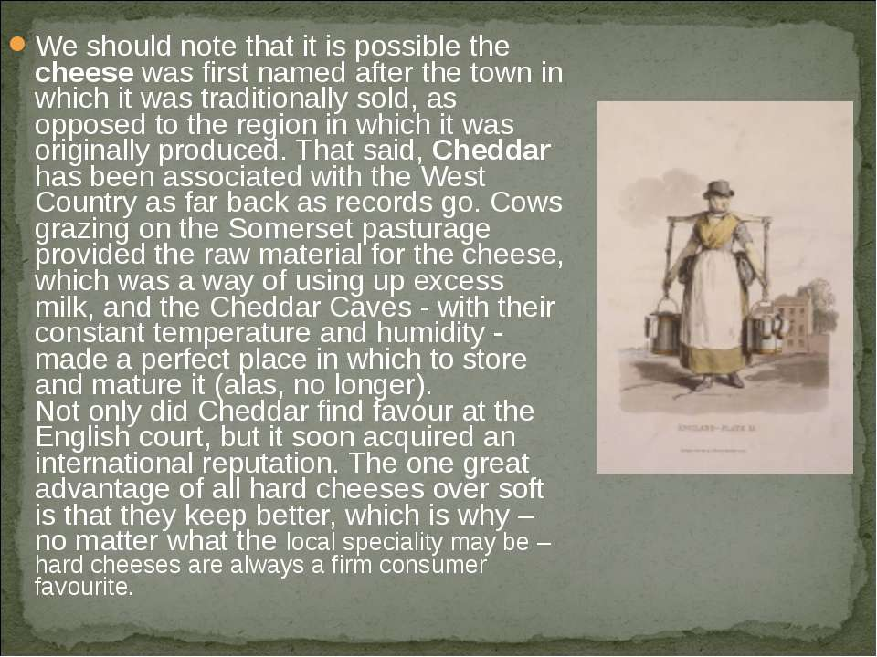 We should note that it is possible the cheese was first named after the town ...