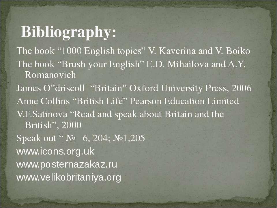 "Bibliography: The book ""1000 English topics"" V. Kaverina and V. Boiko The boo..."