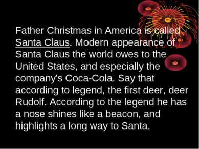 Father Christmas in America is called Santa Claus. Modern appearance of Santa...