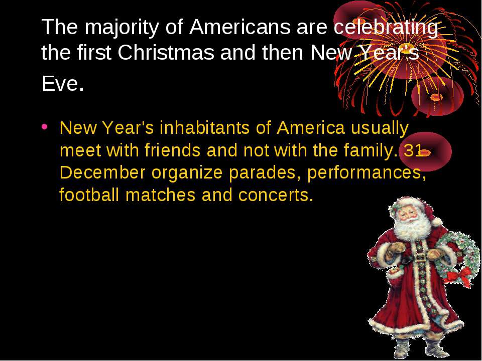 The majority of Americans are celebrating the first Christmas and then New Ye...