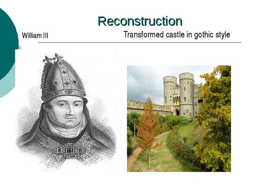 Reconstruction William III Transformed castle in gothic style
