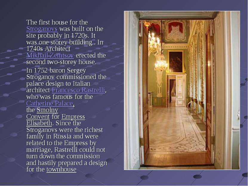 The first house for the Stroganovs was built on the site probably in 1720s. I...