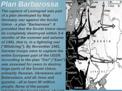 Plan Barbarossa The capture of Leningrad was part of a plan developed by Nazi...