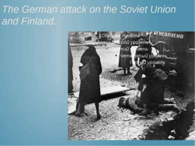 The German attack on the Soviet Union and Finland.