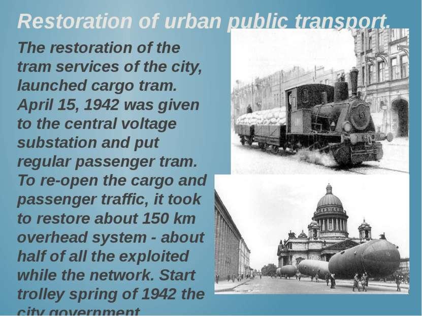Restoration of urban public transport. The restoration of the tram services o...