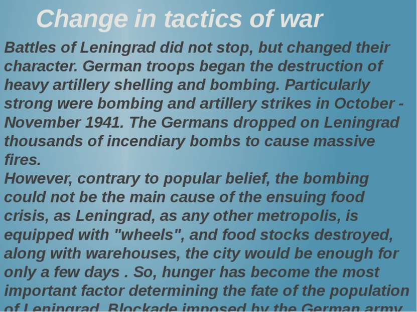 Change in tactics of war Battles of Leningrad did not stop, but changed their...