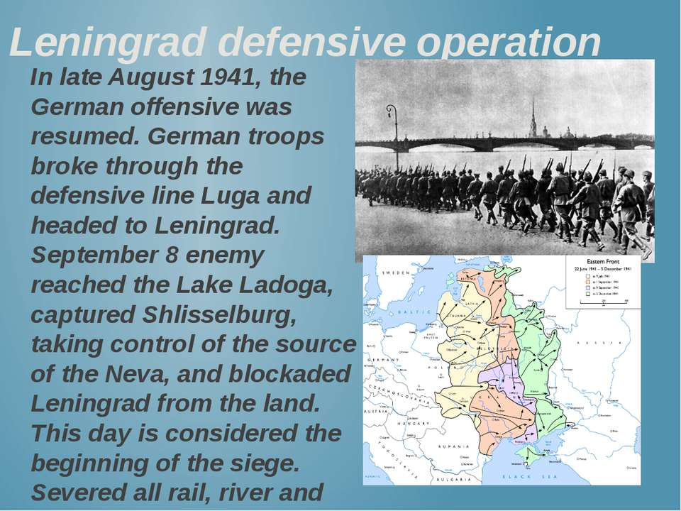 Leningrad defensive operation In late August 1941, the German offensive was r...