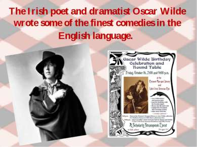 The Irish poet and dramatist Oscar Wilde wrote some of the finest comedies in...