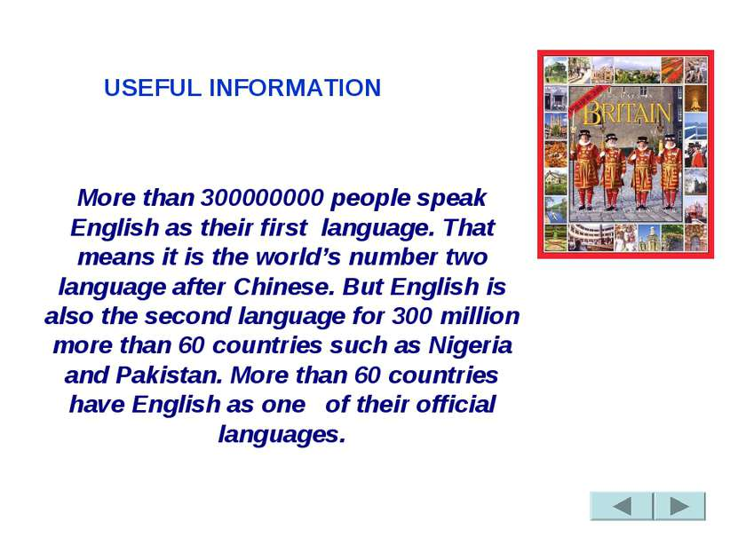 USEFUL INFORMATION More than 300000000 people ...