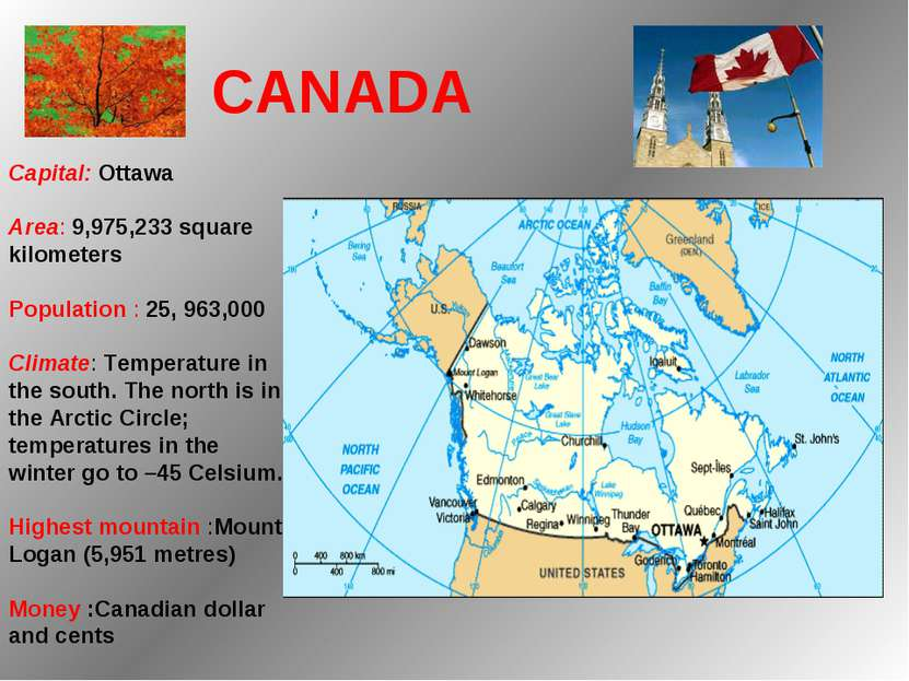 Capital: Ottawa Area: 9,975,233 square kilometers Population : 25, 963,000 ...