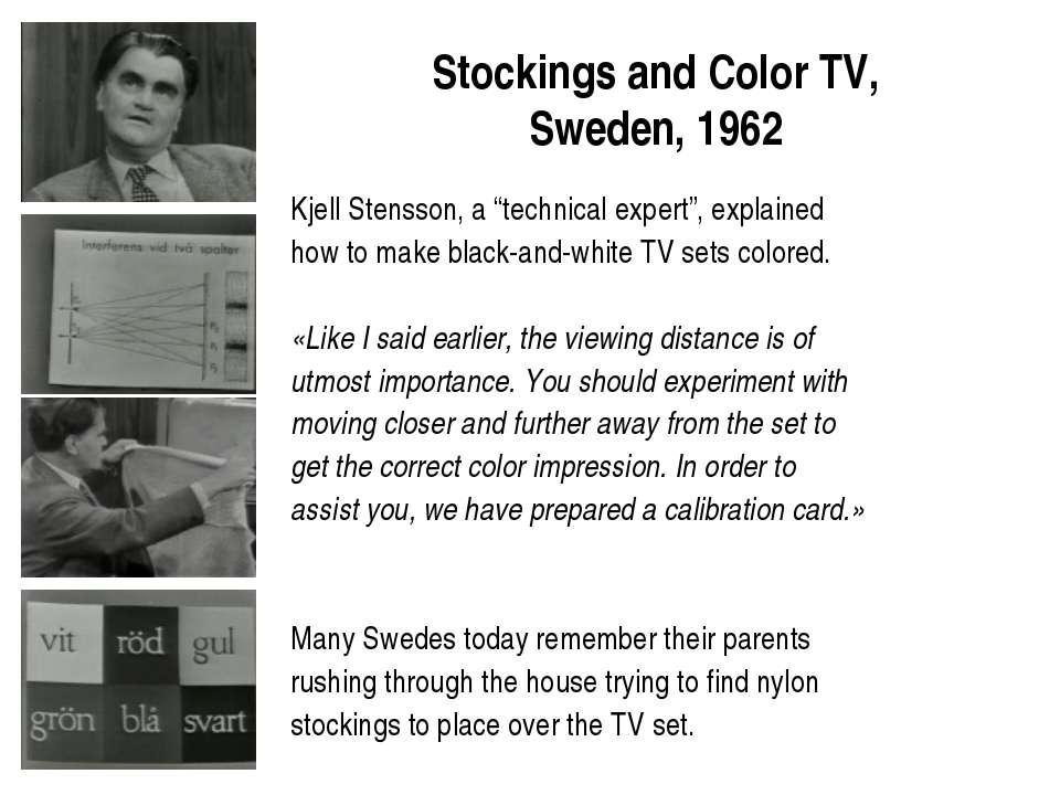 """Stockings and Color TV, Sweden, 1962 Kjell Stensson, a """"technical expert"""", ex..."""