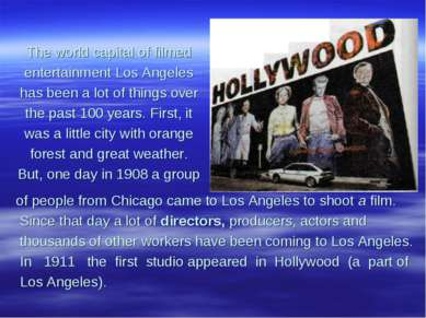 The world capital of filmed entertainment Los Angeles has been a lot of thing...