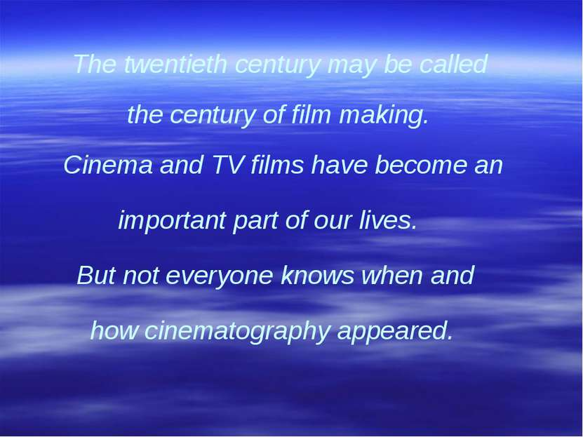 The twentieth century may be called the century of film making. Cinema and TV...