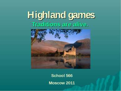 Highland games Traditions are alive. School 566 Moscow 2011