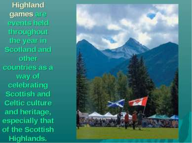 Highland games are events held throughout the year in Scotland and other coun...