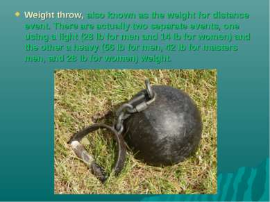 Weight throw, also known as the weight for distance event. There are actually...