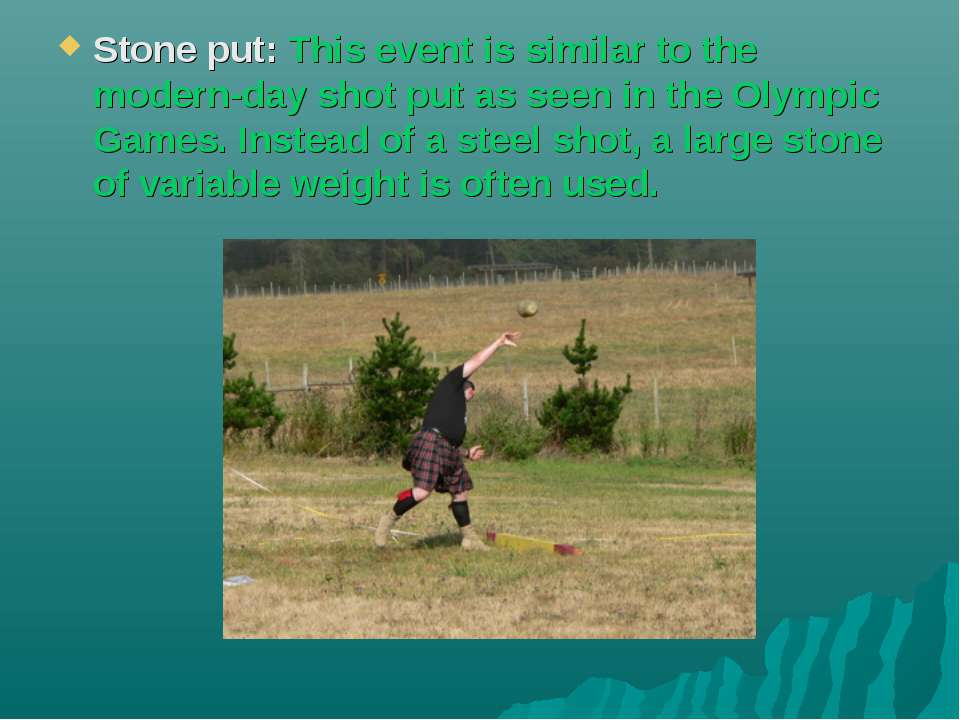 Stone put: This event is similar to the modern-day shot put as seen in the Ol...