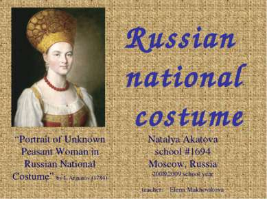 Russian national costume Natalya Akatova school #1694 Moscow, Russia 2008\200...