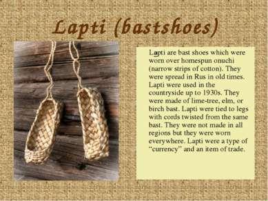 Lapti (bastshoes) Lapti are bast shoes which were worn over homespun onuchi (...