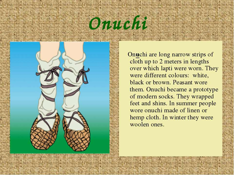 Onuchi Onuchi are long narrow strips of cloth up to 2 meters in lengths over ...
