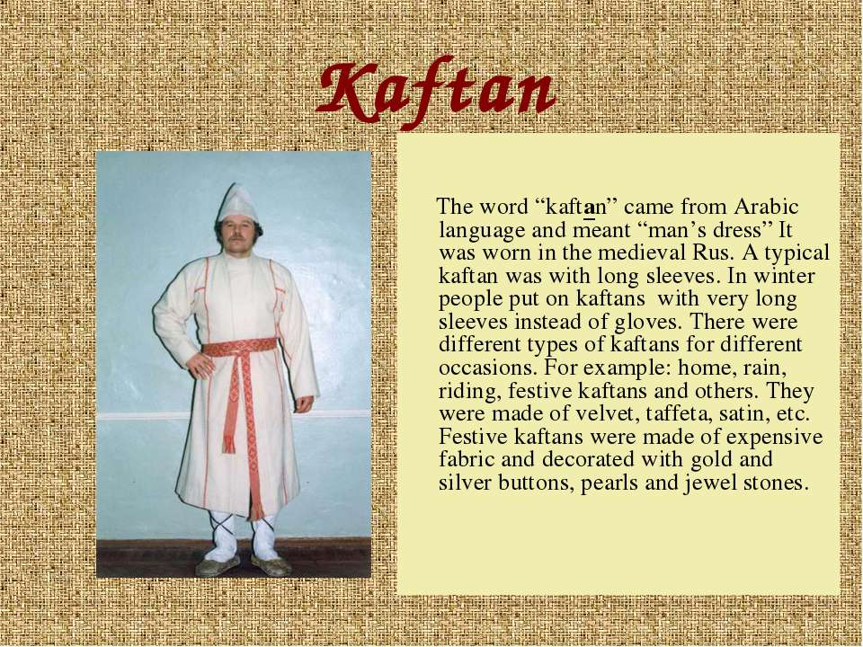 """Kaftan The word """"kaftan"""" came from Arabic language and meant """"man's dress"""" It..."""