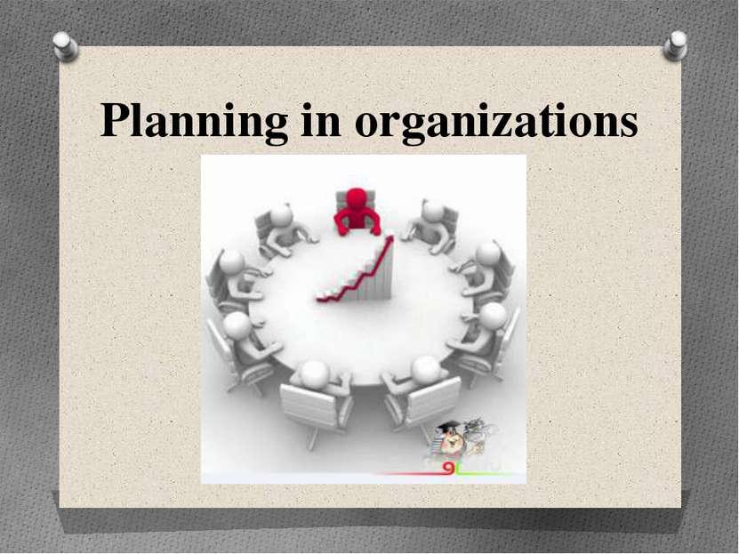 Planning in organizations