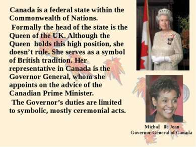 Canada is a federal state within the Commonwealth of Nations. Formally the he...