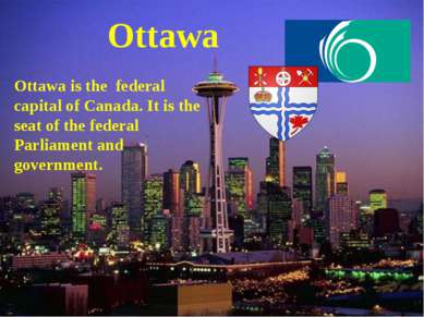 Ottawa Ottawa is the federal capital of Canada. It is the seat of the federal...