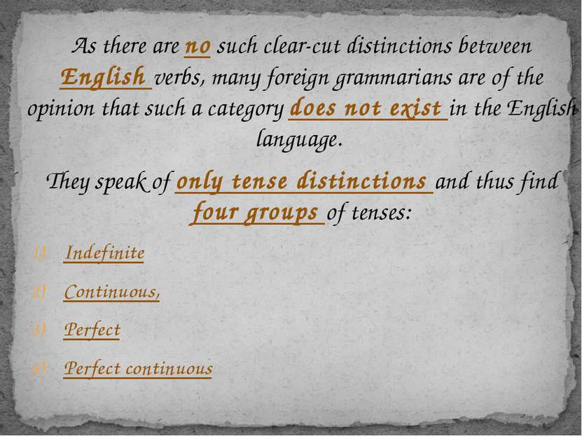 As there are no such clear-cut distinctions between English verbs, many forei...