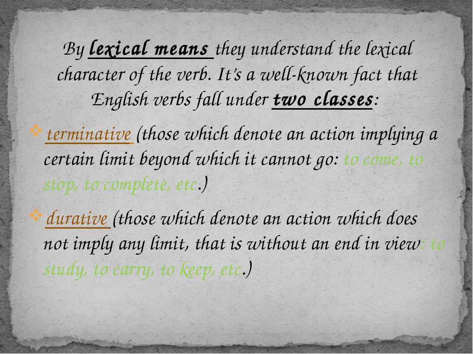 By lexical means they understand the lexical character of the verb. It's a we...