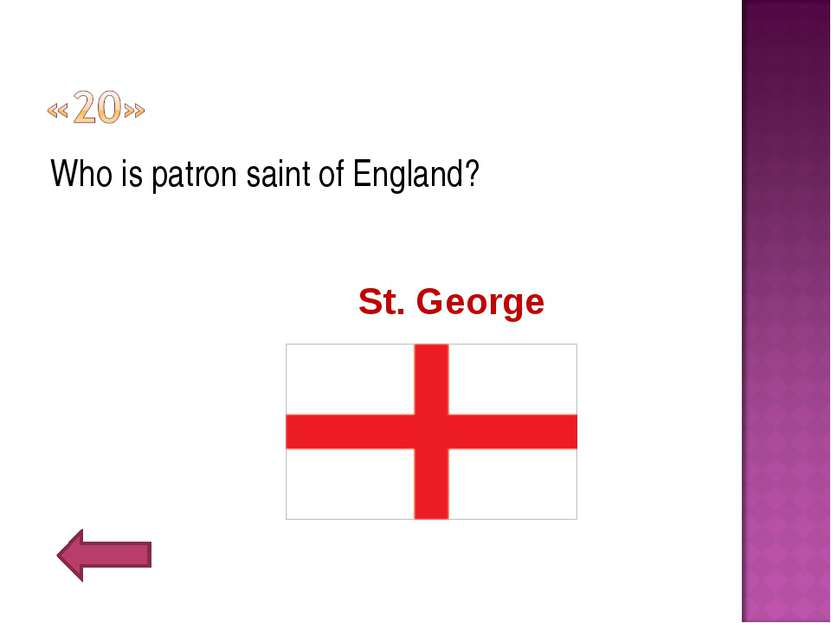 Who is patron saint of England? St. George