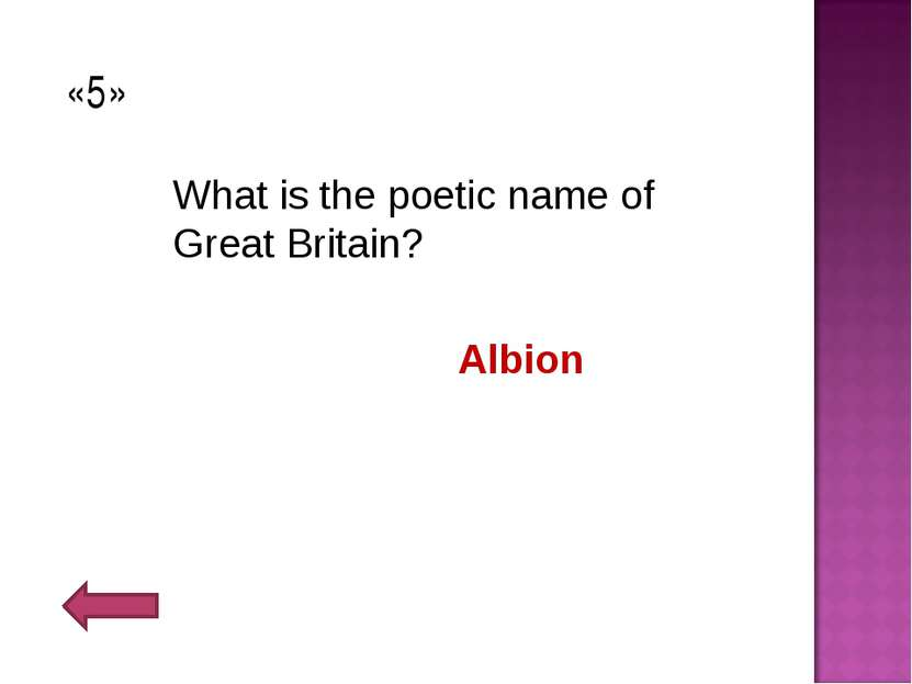 «5» What is the poetic name of Great Britain? Albion