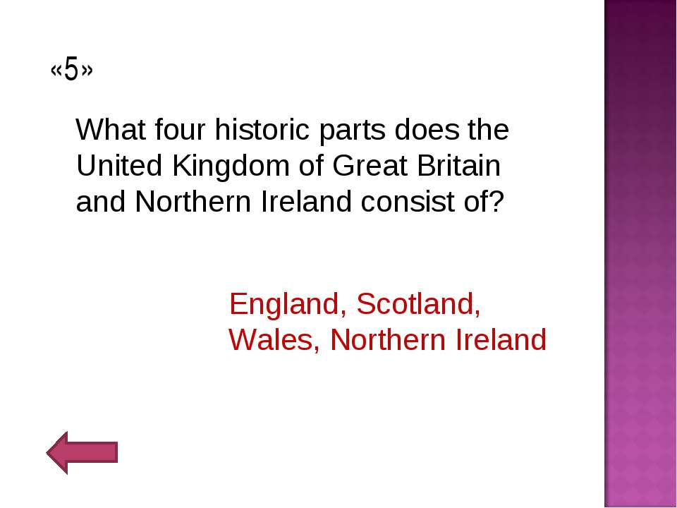 «5» What four historic parts does the United Kingdom of Great Britain and Nor...